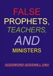 False Prophets, Teachers, and Ministers