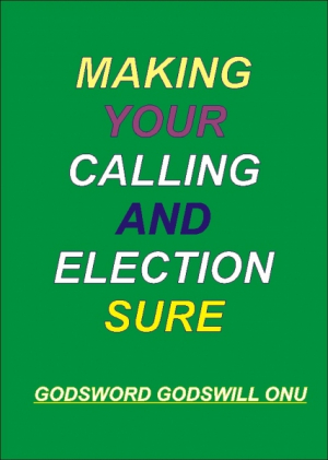 Making Your Calling and Election Sure