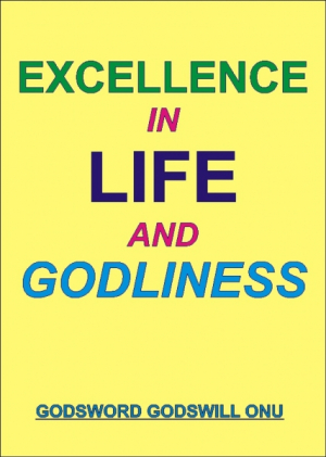 Excellence In Life and Godliness
