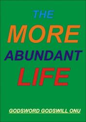 The More Abundant Life