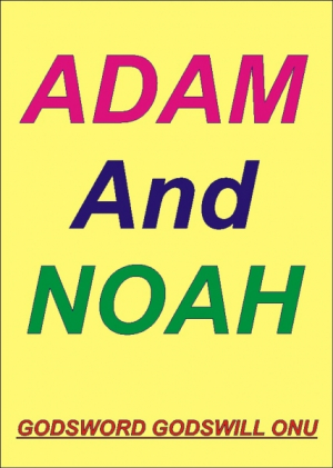 Adam, the First Man, and Noah, God's Favourite