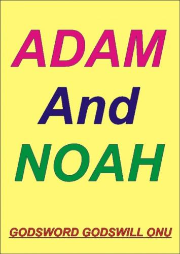 Adam, the First Man, and Noah, God's Favourite