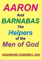 Aaron and Barnabas, the Helpers of the Men of God