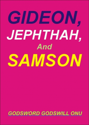 Gideon, Jephthah, and Samson