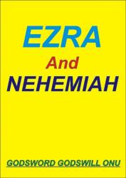 Ezra and Nehemiah, the Men Who Feared God