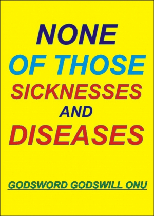 None of Those Diseases and Sicknesses