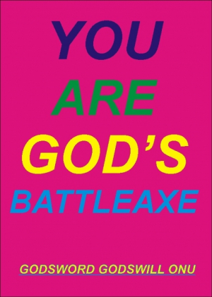 You Are God's Battleaxe