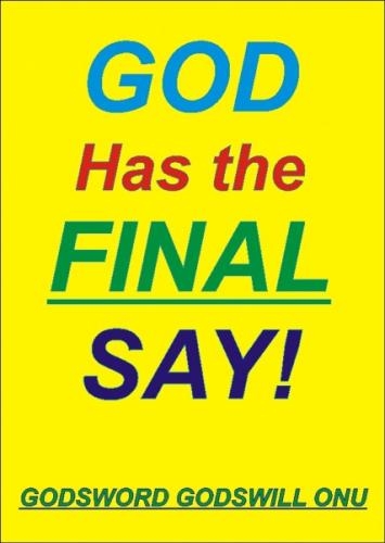 God Has the Final Say!