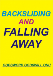 Backsliding and Falling Away