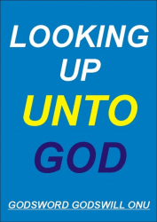 Looking Up Unto God!