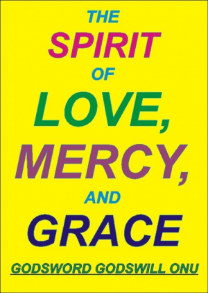 The Spirit of Love, Mercy, and Grace