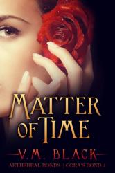 Matter of Time: Cora's Bond 4