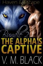 Haven & Escape: The Alpha's Captive 4-5