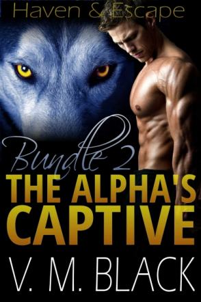 Haven & Escape: The Alpha's Captive 4-5