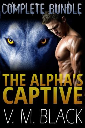 The Alpha's Captive Complete Bundle: BBW Shifter Romance
