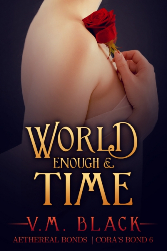 World Enough and Time: Cora's Bond Vampire Series #6