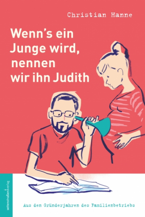 Wenn's ein Junge wird, nennen wir ihn Judith