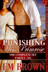 Punishing Miss Primrose: The Complete Set, Parts I-XX