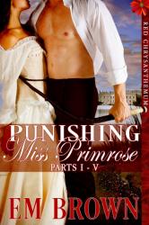 Punishing Miss Primrose Parts I - V