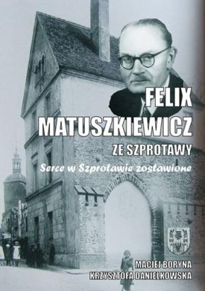 Felix Matuszkiewicz ze Szprotawy