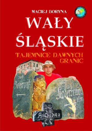 Waly Slaskie - Tajemnice dawnych granic