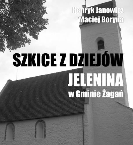 Szkice z dziejow Jelenina w gminie Zagan