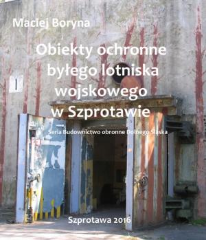 Obiekty ochronne bylego lotniska wojskowego w Szprotawie