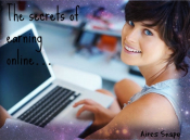 The secrets of earning online…