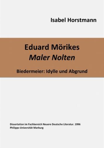 Eduard Mörikes Maler Nolten. Biedermeier: Idylle und Abgrund