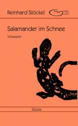 Salamander im Schnee: Schauspiel