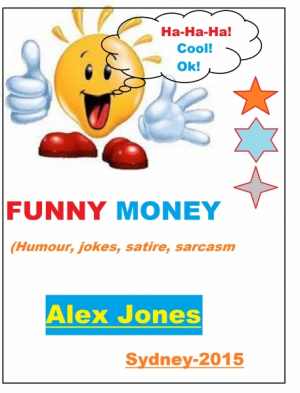 FUNNY MONEY (Humour,jokes, satire, sarcasm)