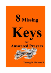8 Missing Keys For Answered Prayers!
