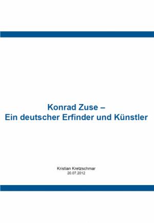 Konrad Zuse - Ein deutscher Erfinder und Künstler