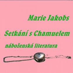 Setkání s Chamuelem-Autorka::Marie Jakobs