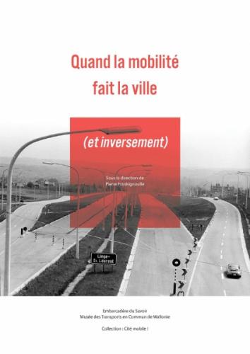 Quand la mobilité fait la ville (et inversement)