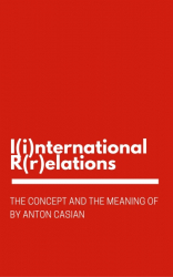 The Concept and the Meaning of I(i)nternational R(r)elations