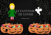 Le fantôme de Louise