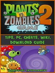 Plants vs Zombies 2 Game Guide Unofficial