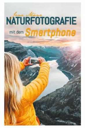 Naturfotografie mit dem Smartphone