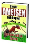 Clever Ameisen bekämpfen