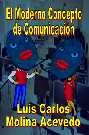 El Moderno Concepto de Comunicación