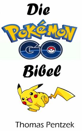Die Pokèmon GO Bibel