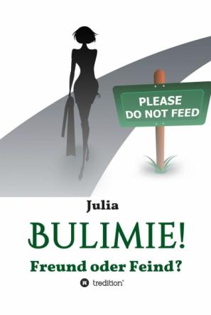 Bulimie! Freund oder Feind?