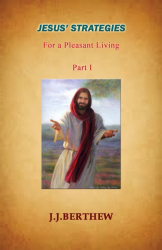 Jesus' Strategies for a Pleasant Living - Vol.1