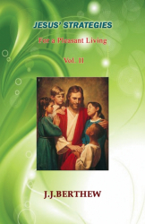 Jesus' Strategies for a Pleasant Living - Vol.2
