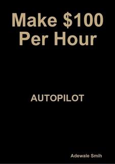 Make $100 Per Hour
