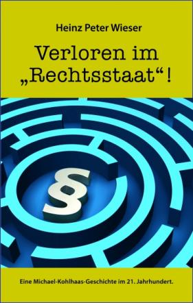 Verloren im 'Rechtsstaat'!