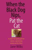 When the Black Dog Nips, Pat the Cat