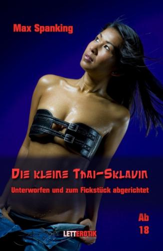 Die kleine Thai-Sklavin