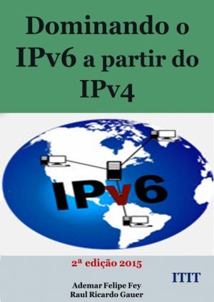 Dominando o IPv6 a partir do IPv4